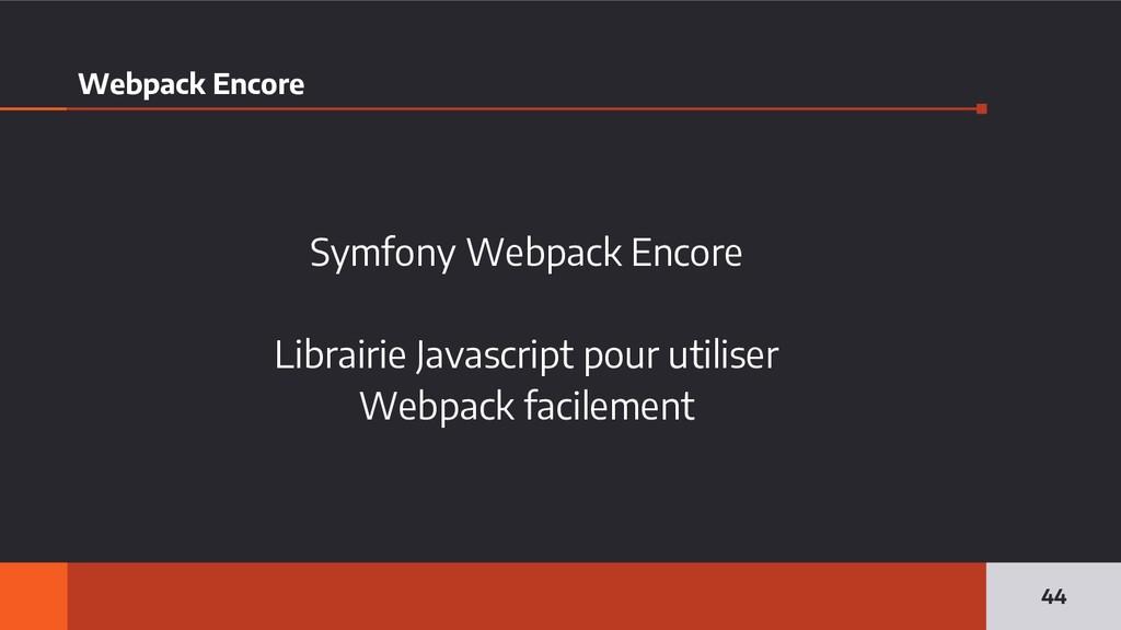 Webpack Encore Symfony Webpack Encore Librairie...