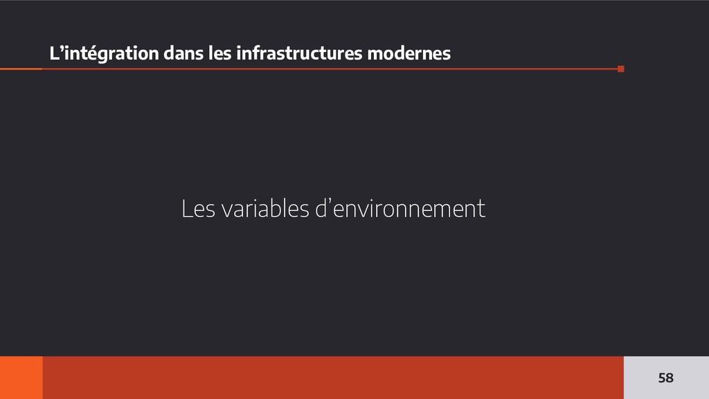 L'intégration dans les infrastructures modernes...