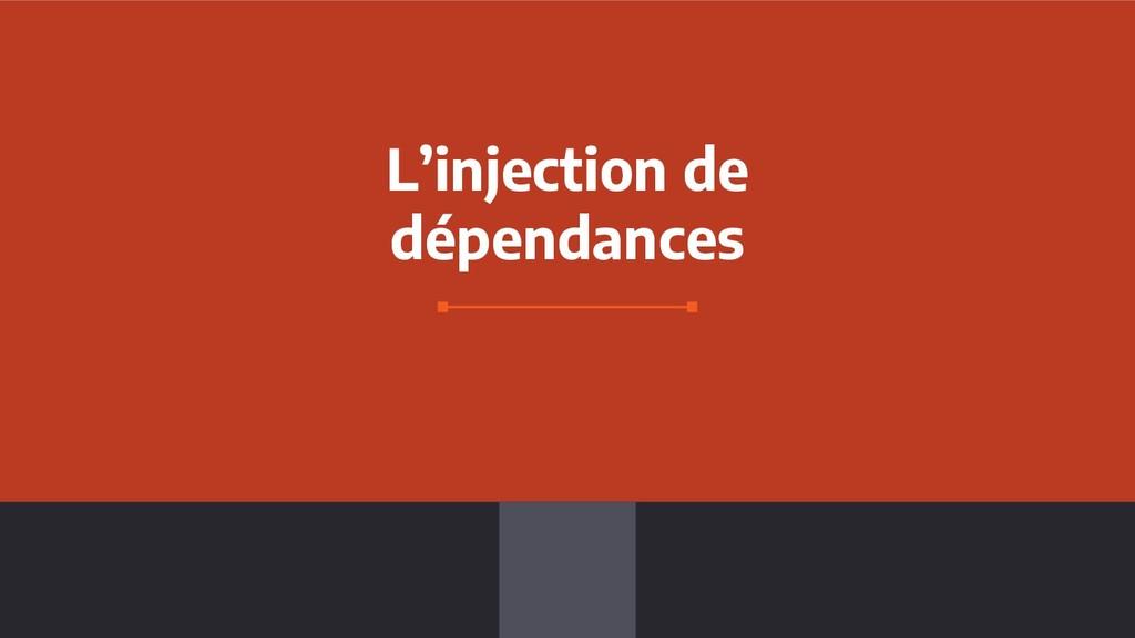 L'injection de dépendances