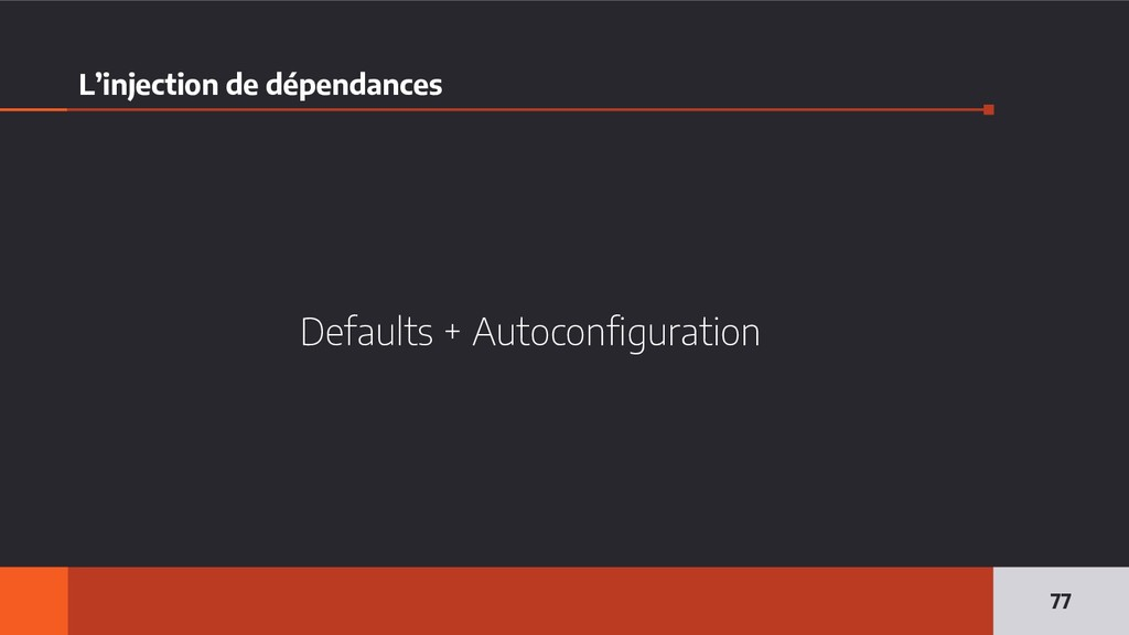 L'injection de dépendances Defaults + Autoconfi...