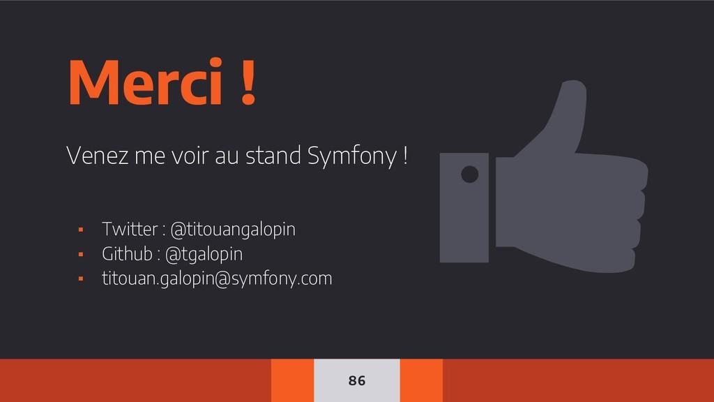 86 Merci ! Venez me voir au stand Symfony ! ▪ T...