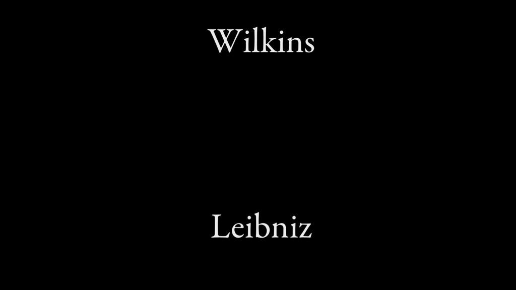 Wilkins Leibniz