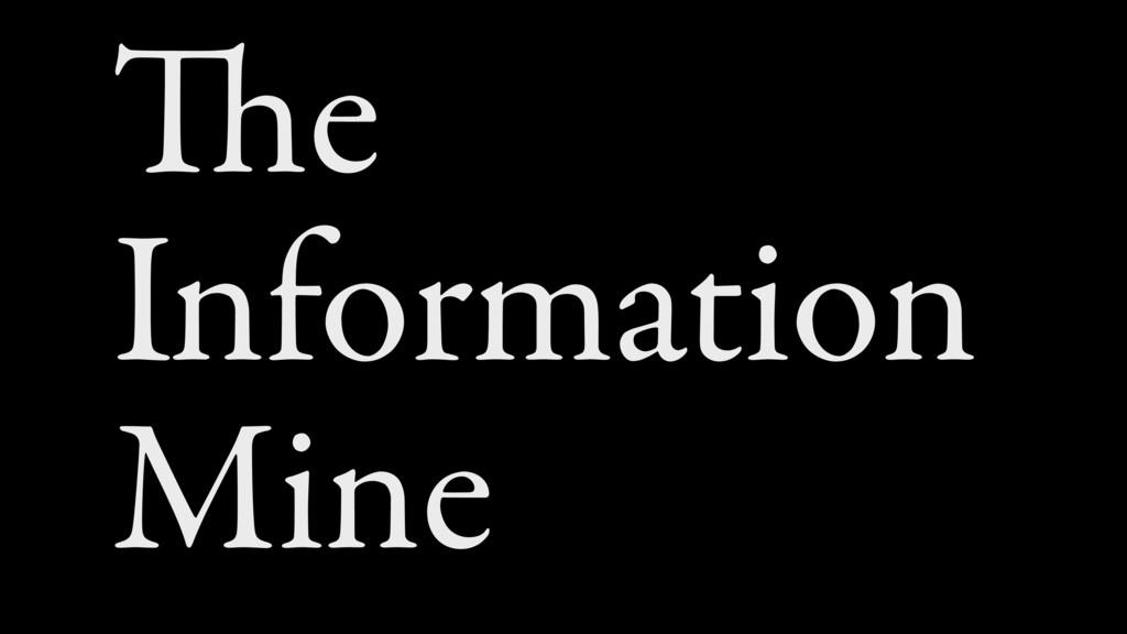 The Information Mine
