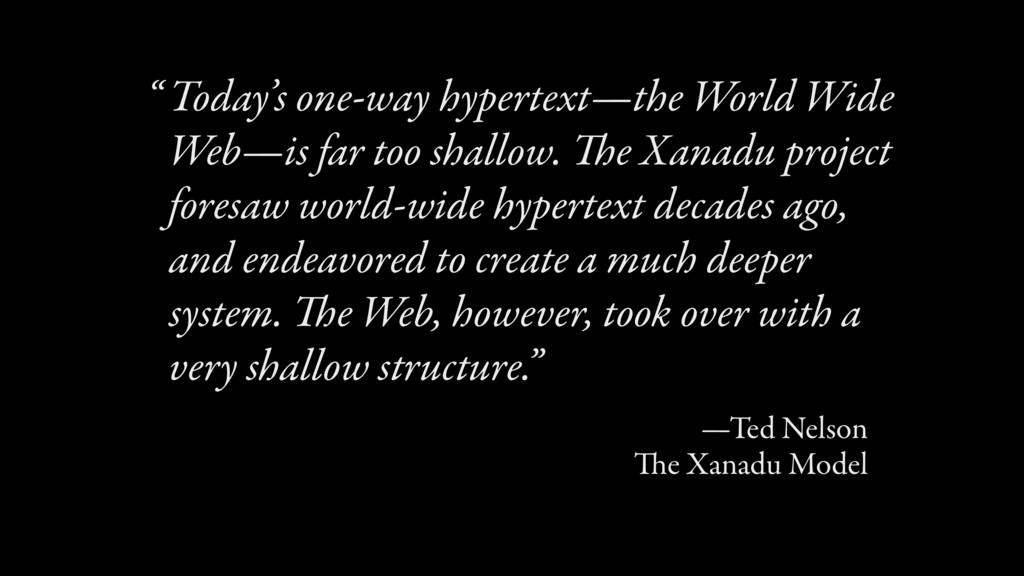 Today's one-way hypertext—the World Wide Web—is...