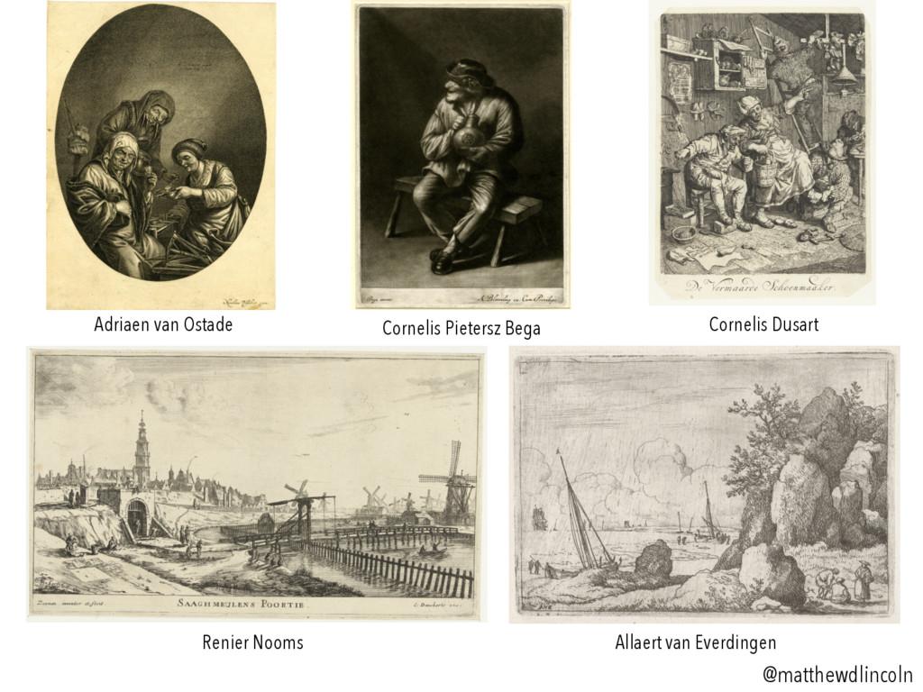 Adriaen van Ostade Cornelis Pietersz Bega Corne...