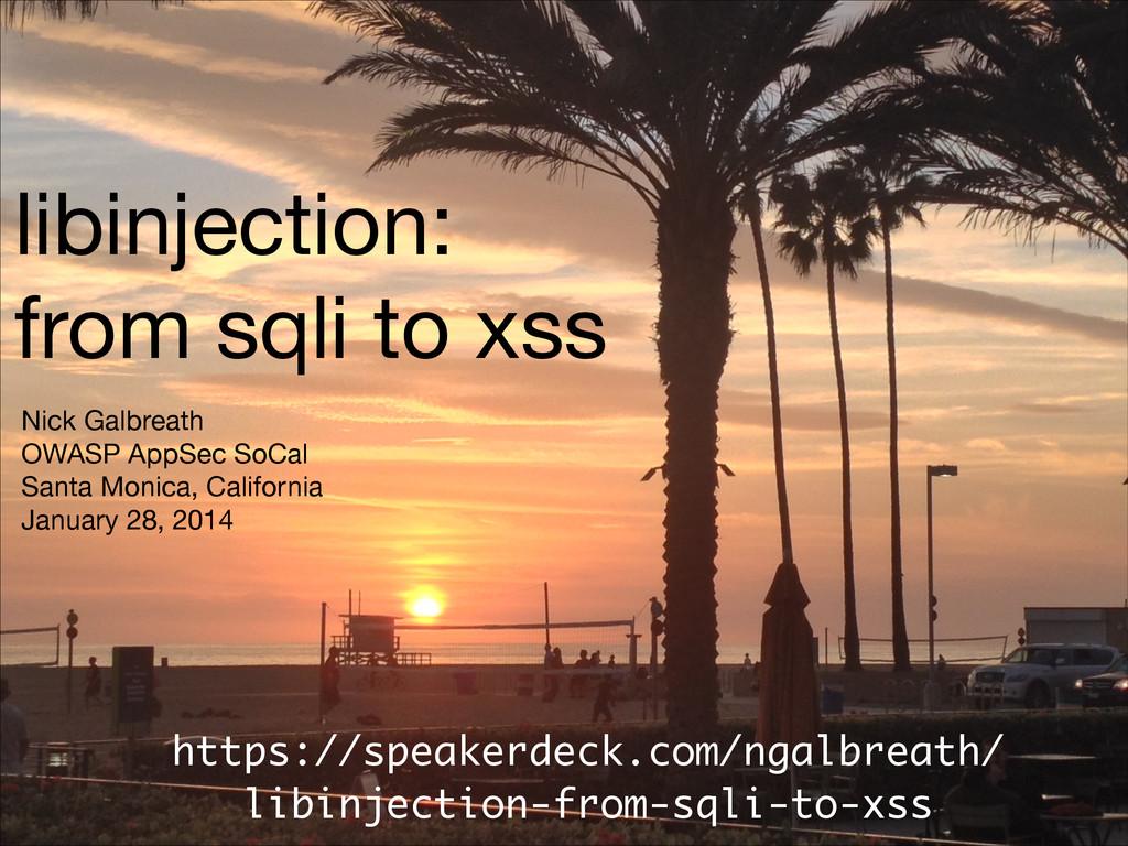libinjection:  from sqli to xss https://speaker...