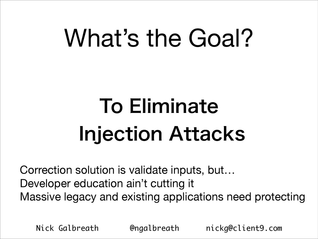 Nick Galbreath @ngalbreath nickg@client9.com Wh...