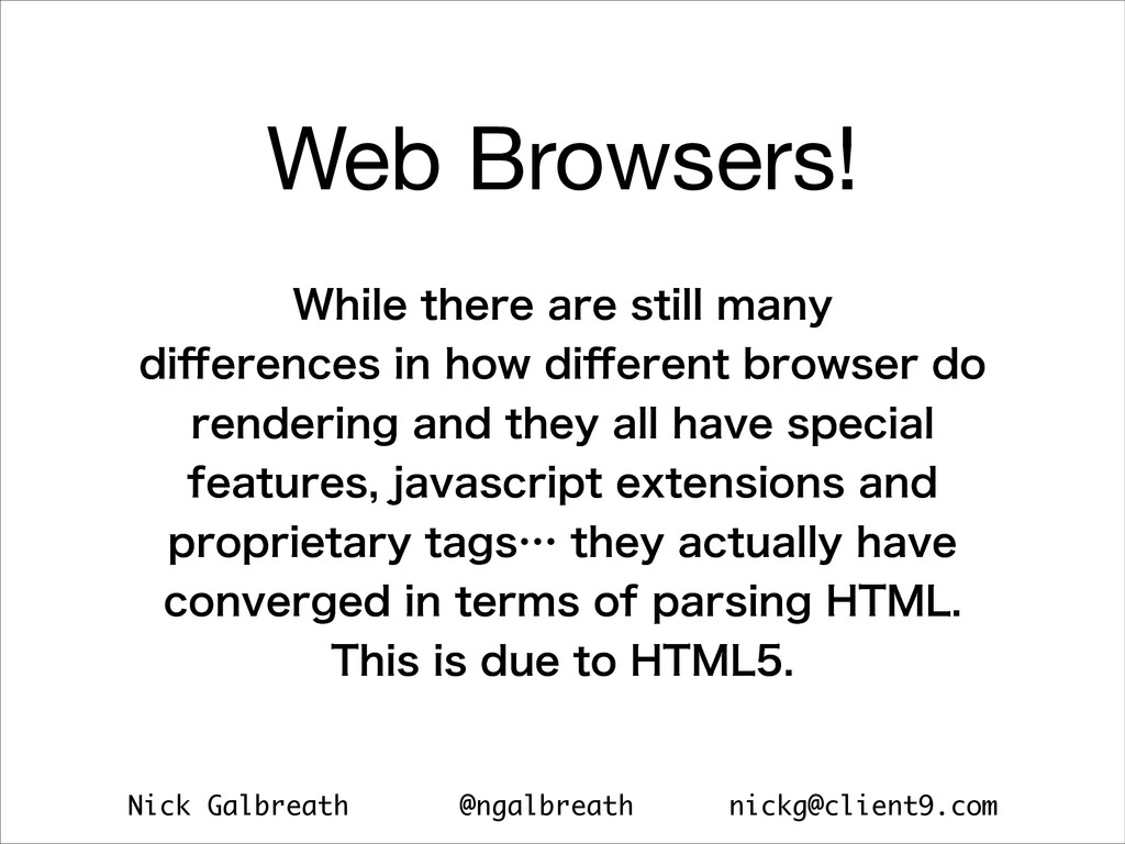 Nick Galbreath @ngalbreath nickg@client9.com We...