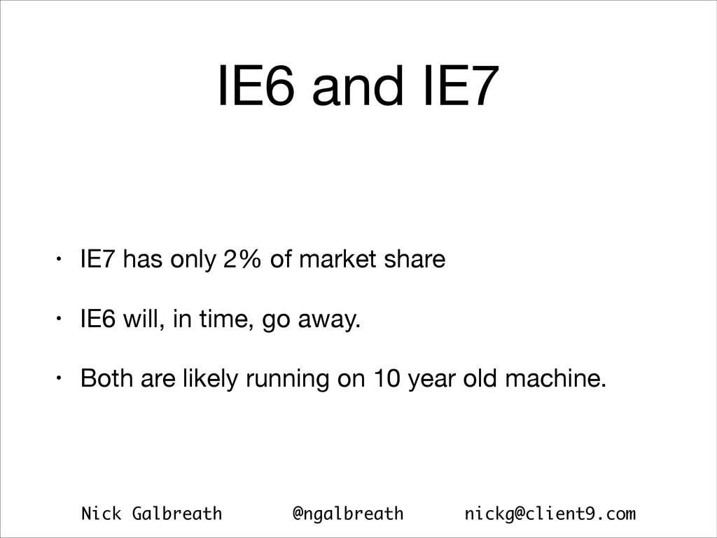 Nick Galbreath @ngalbreath nickg@client9.com IE...