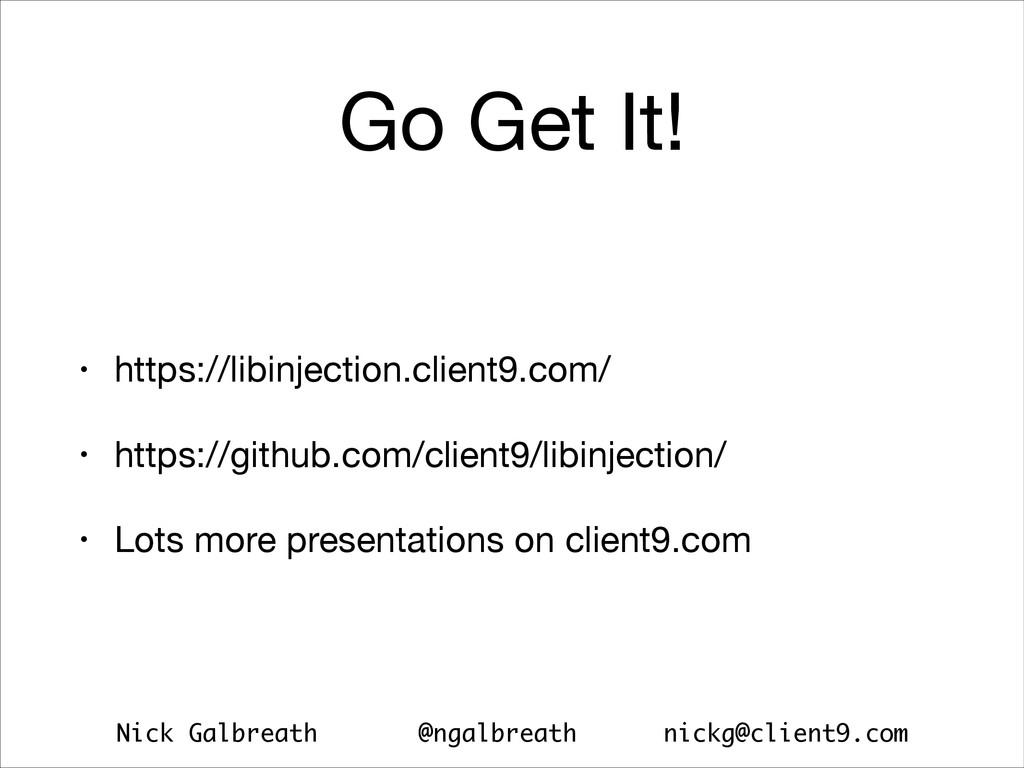 Nick Galbreath @ngalbreath nickg@client9.com Go...