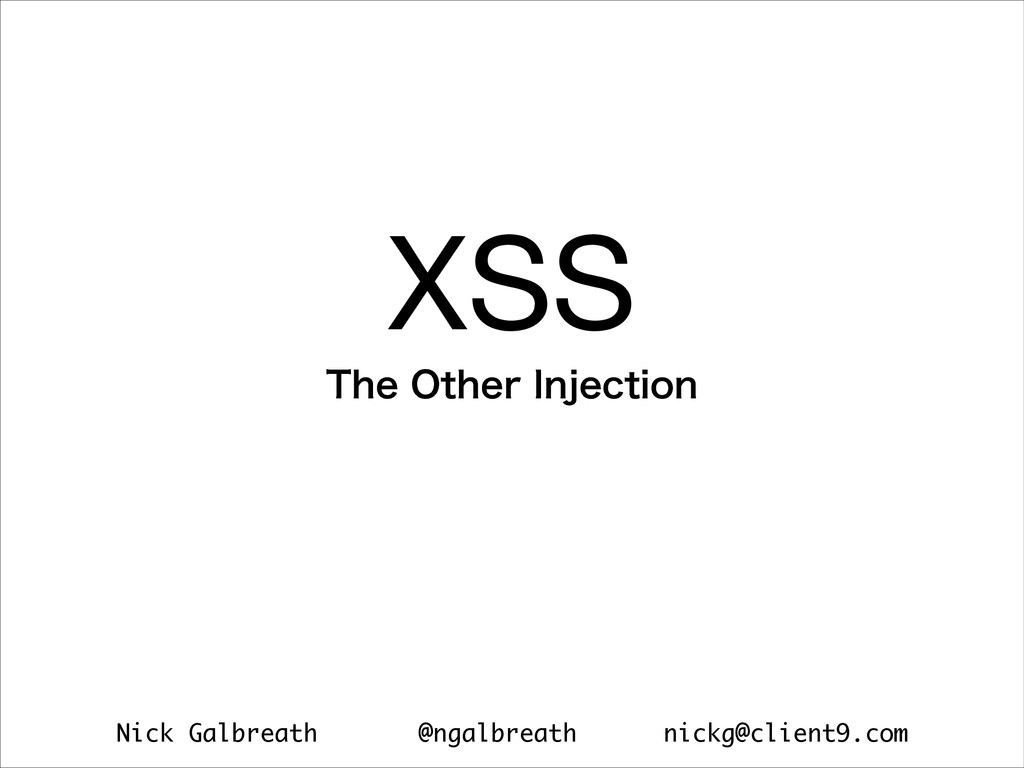 Nick Galbreath @ngalbreath nickg@client9.com XS...