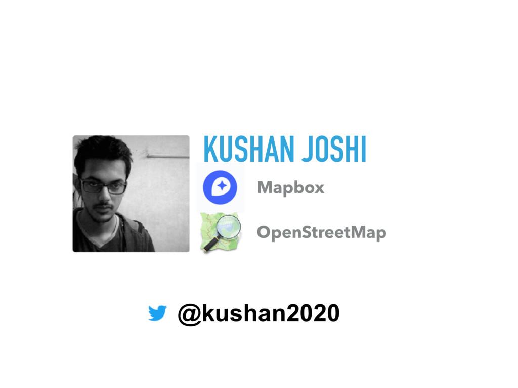 KUSHAN JOSHI Mapbox OpenStreetMap @kushan2020