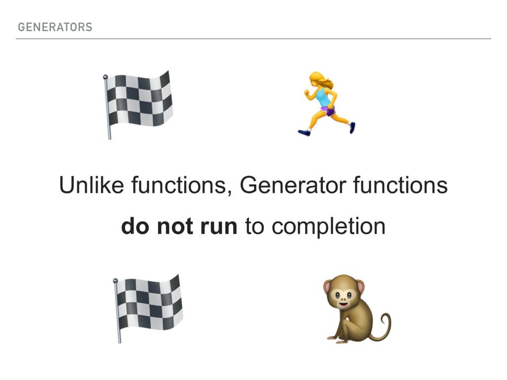 GENERATORS Unlike functions, Generator function...
