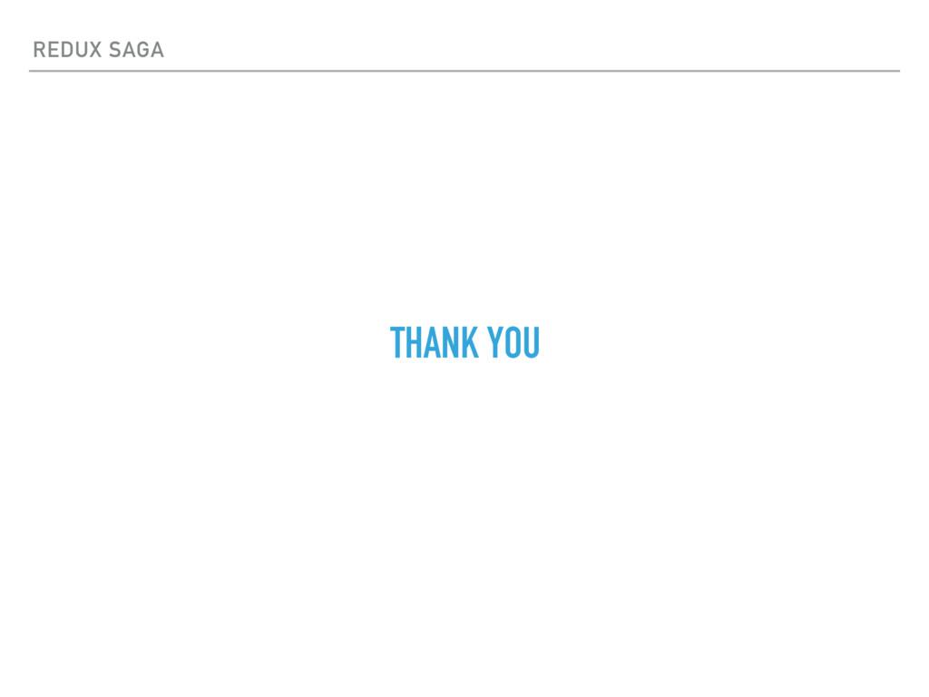 REDUX SAGA THANK YOU
