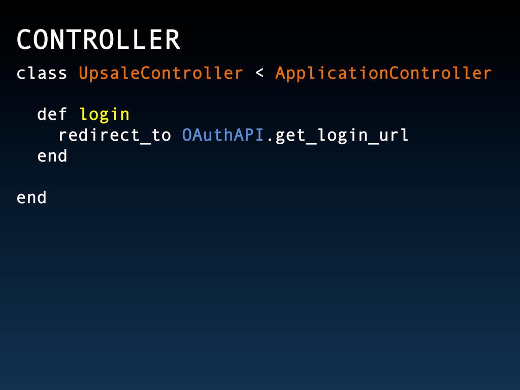 CONTROLLER class UpsaleController < Application...