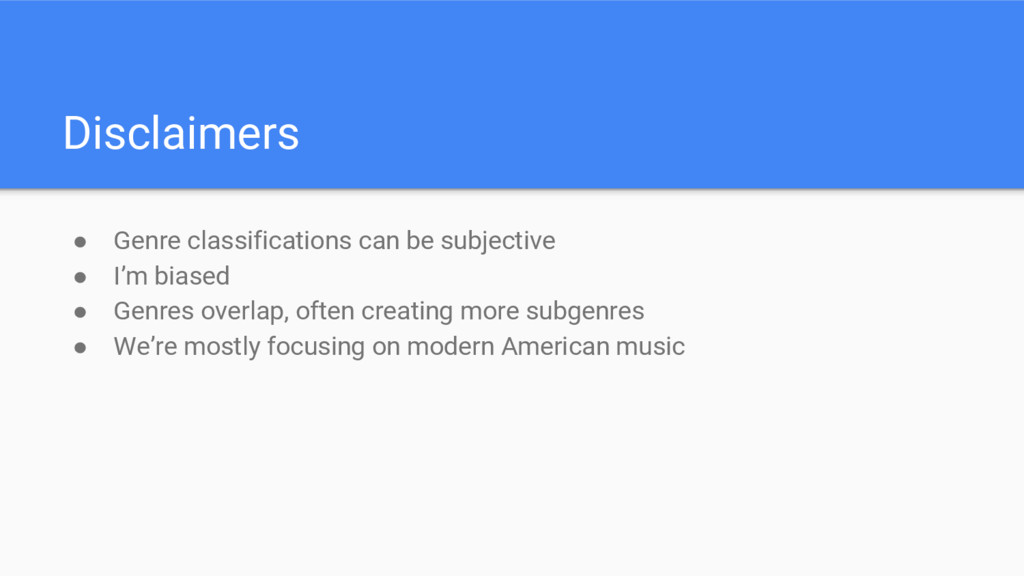 Disclaimers ● Genre classifications can be subj...