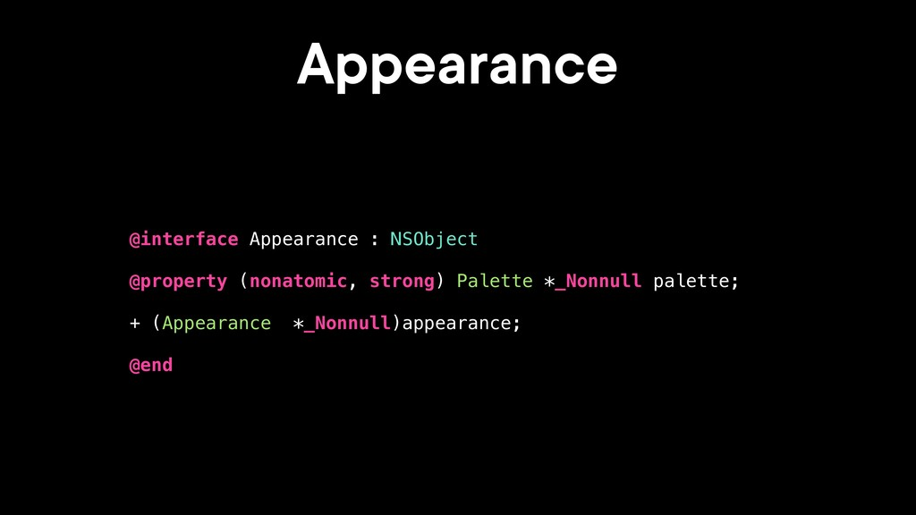 Appearance @interface Appearance : NSObject @pr...