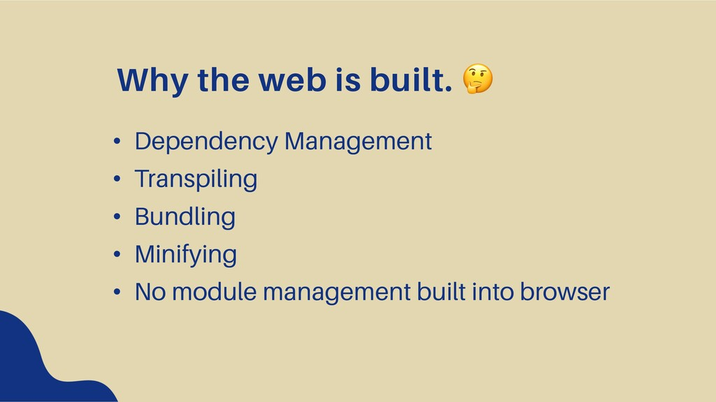 Why the web is built. ! • Dependency Management...