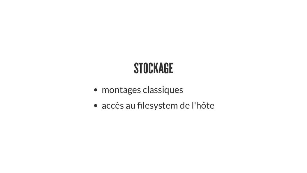 STOCKAGE STOCKAGE montages classiques accès au ...