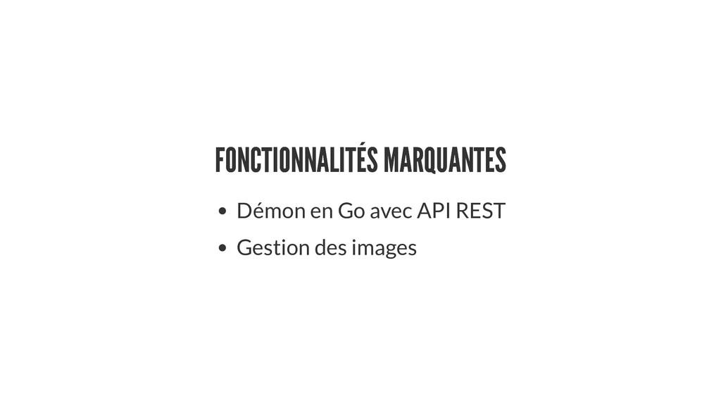 FONCTIONNALITÉS MARQUANTES FONCTIONNALITÉS MARQ...