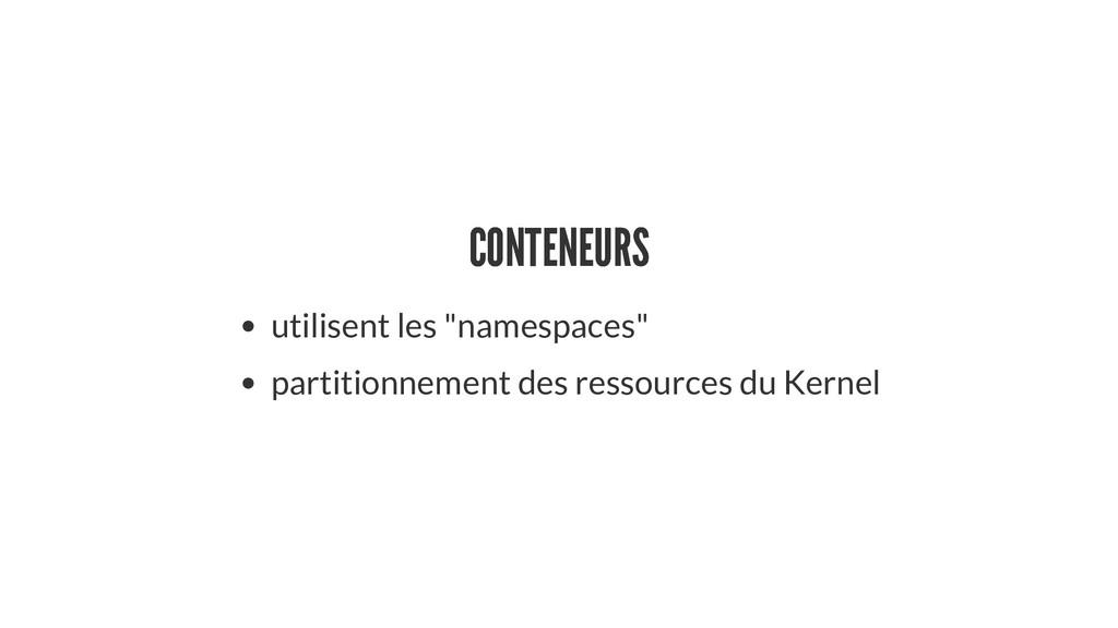 """CONTENEURS CONTENEURS utilisent les """"namespaces..."""