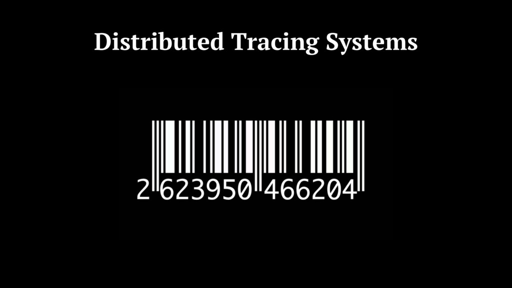 Distributed Tracing Systems