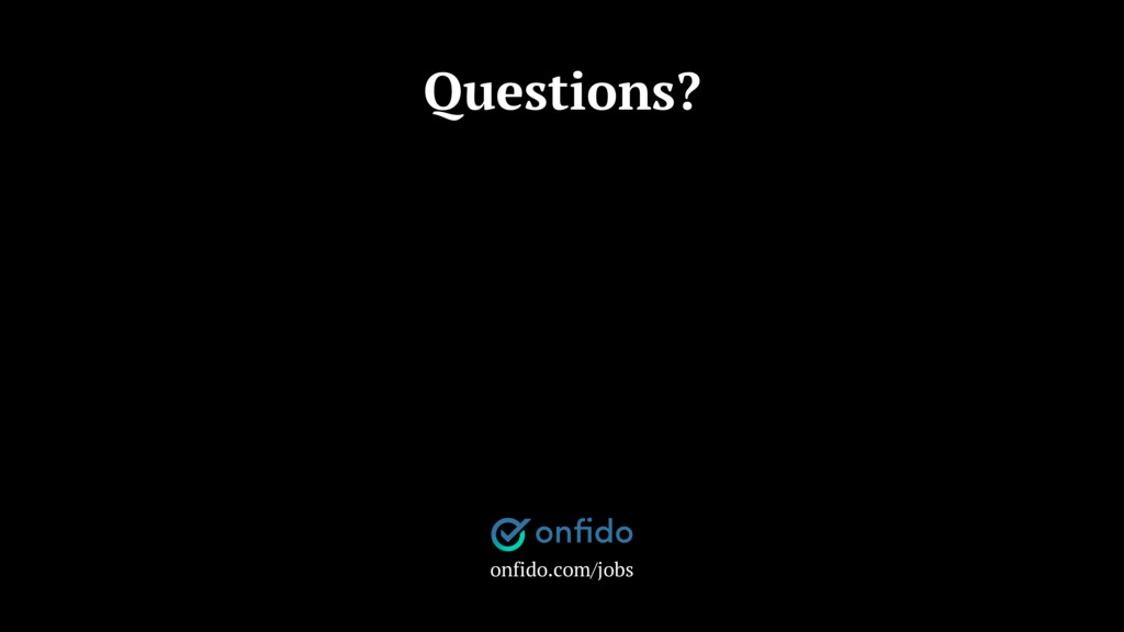Questions? onfido.com/jobs