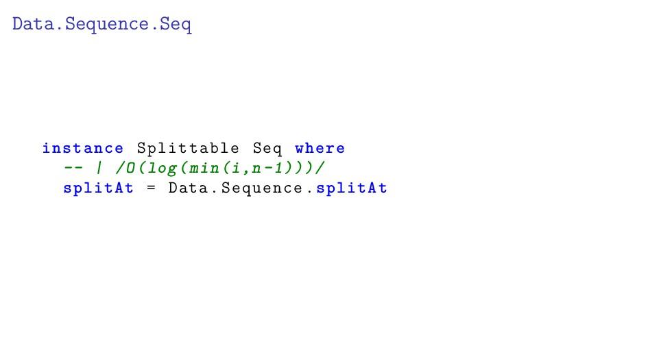 Data.Sequence.Seq instance Splittable Seq where...