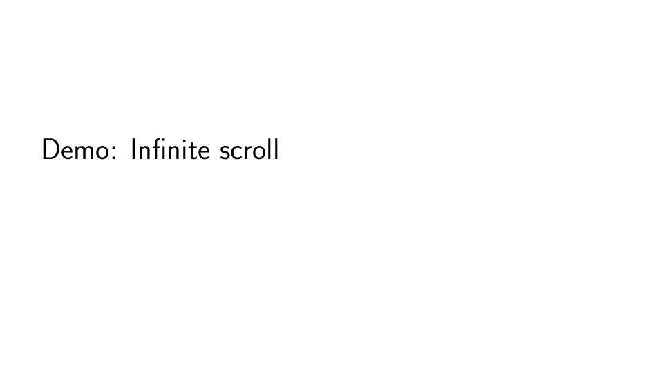 Demo: Infinite scroll