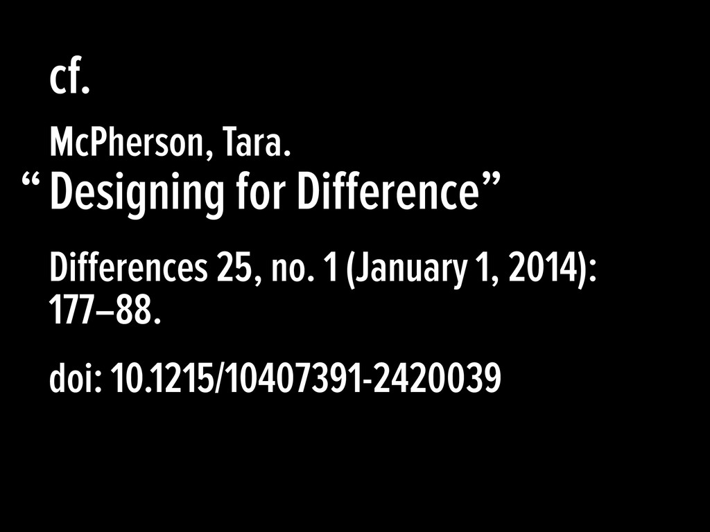 "Designing for Difference"" McPherson, Tara. Differ..."
