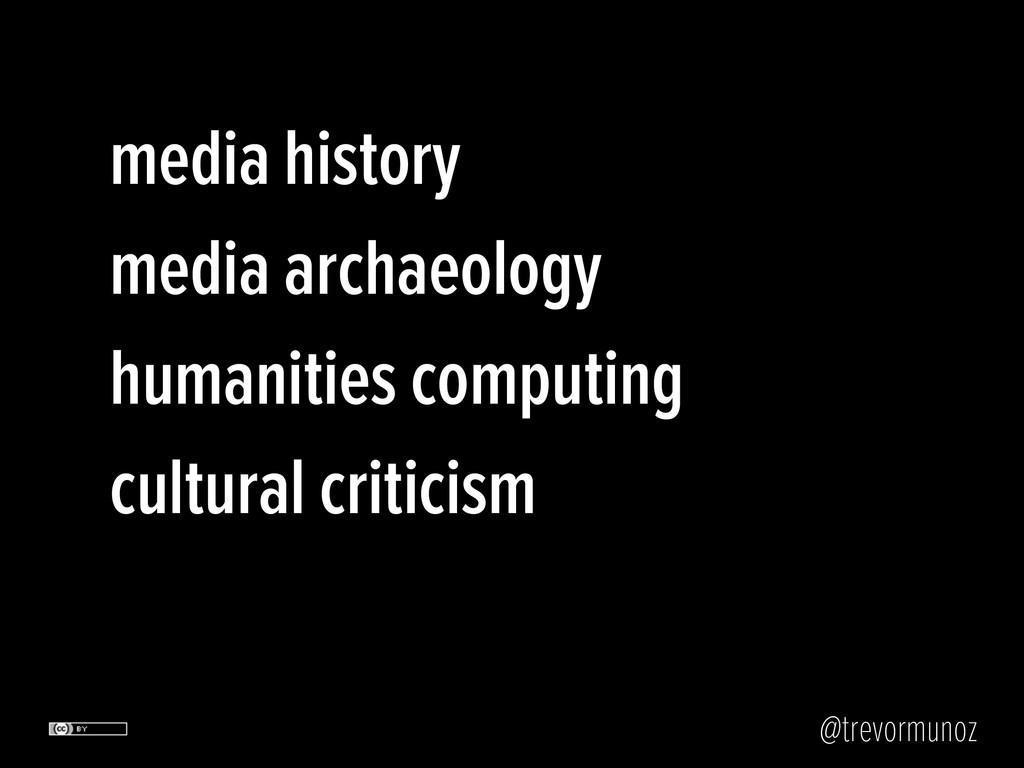 @trevormunoz media archaeology media history hu...