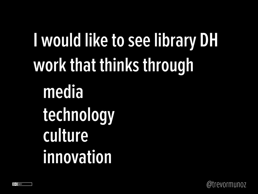 @trevormunoz I would like to see library DH wor...