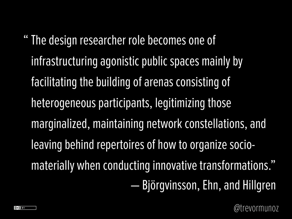 @trevormunoz The design researcher role becomes...