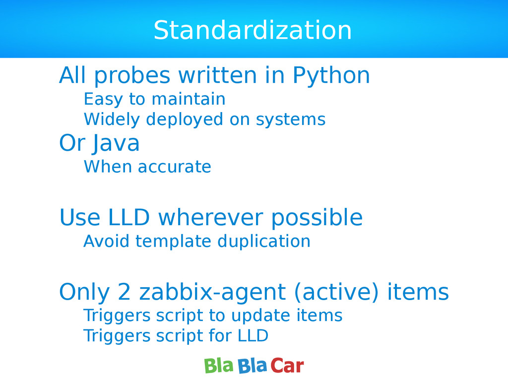 Standardization All probes written in Python Ea...