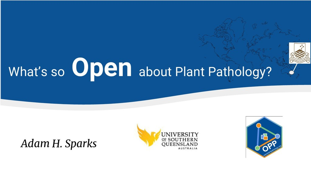 Adam H. Sparks What's so Open about Plant Patho...