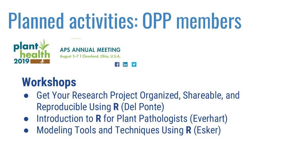 Planned activities: OPP members Workshops ● Get...