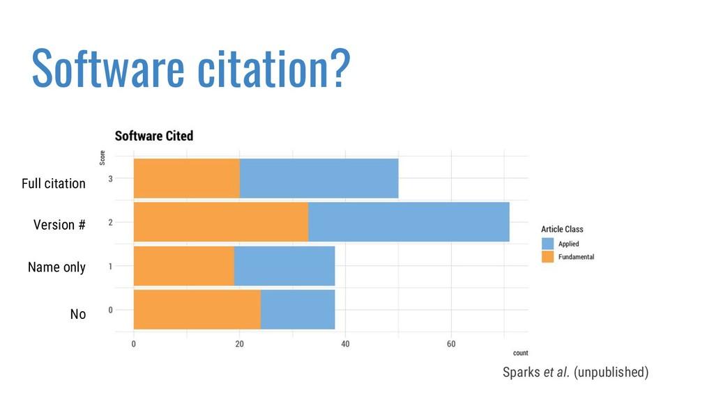 Software citation? Sparks et al. (unpublished) ...