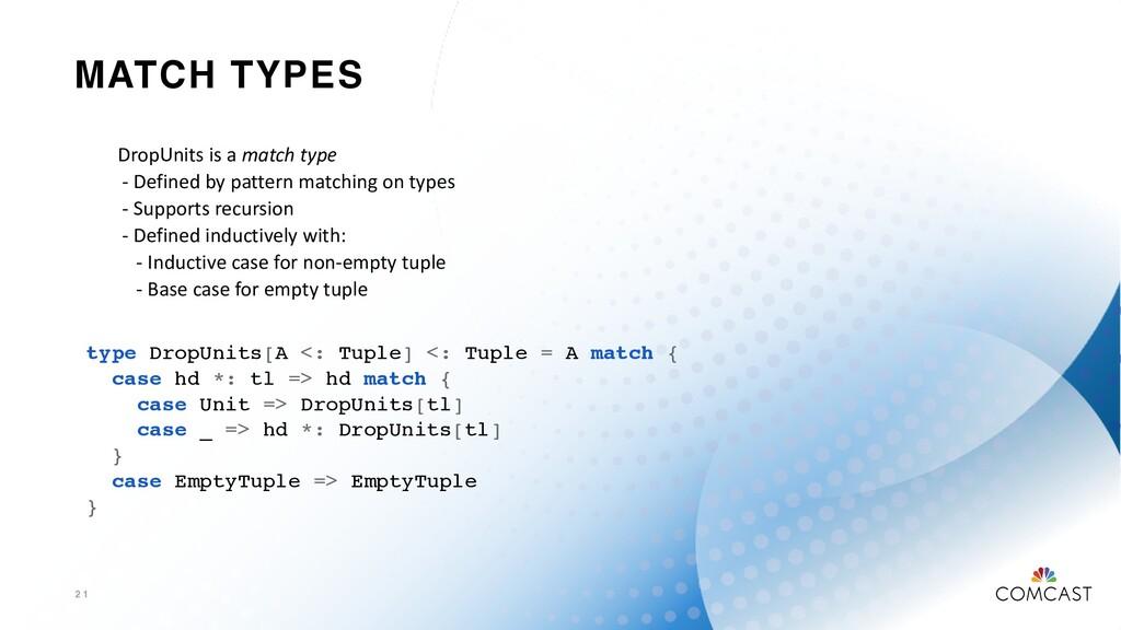 MATCH TYPES 2 1 type DropUnits[A <: Tuple] <: T...