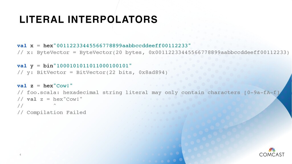 "LITERAL INTERPOLATORS 4 val x = hex""00112233445..."