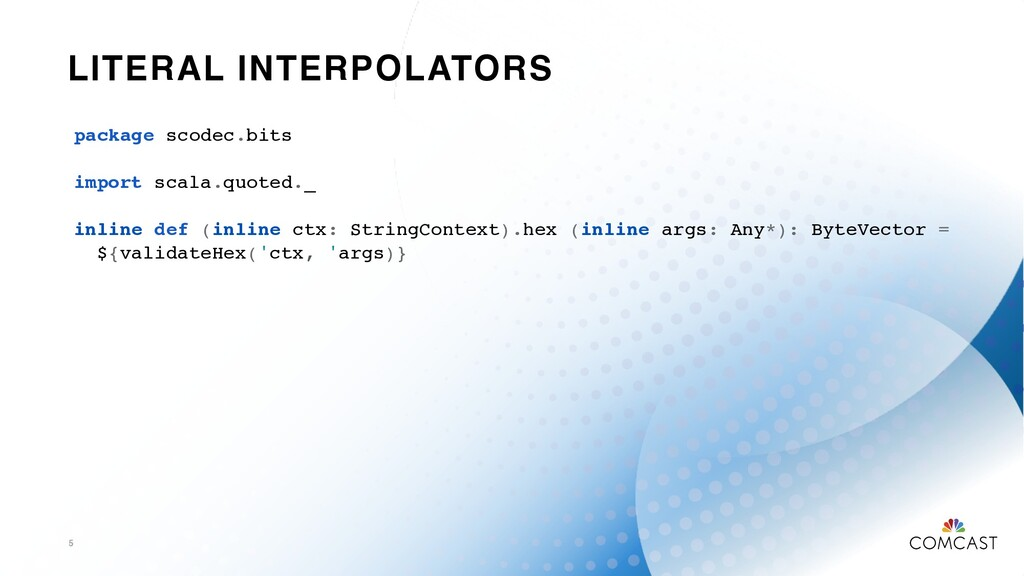 LITERAL INTERPOLATORS 5 package scodec.bits imp...