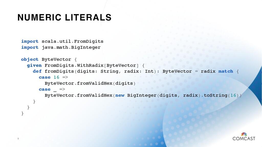 NUMERIC LITERALS 9 import scala.util.FromDigits...