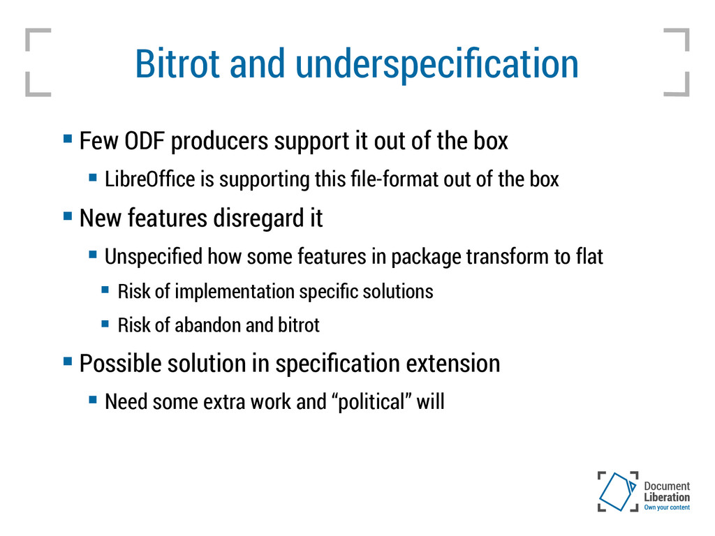 Bitrot and underspecification  Few ODF produce...