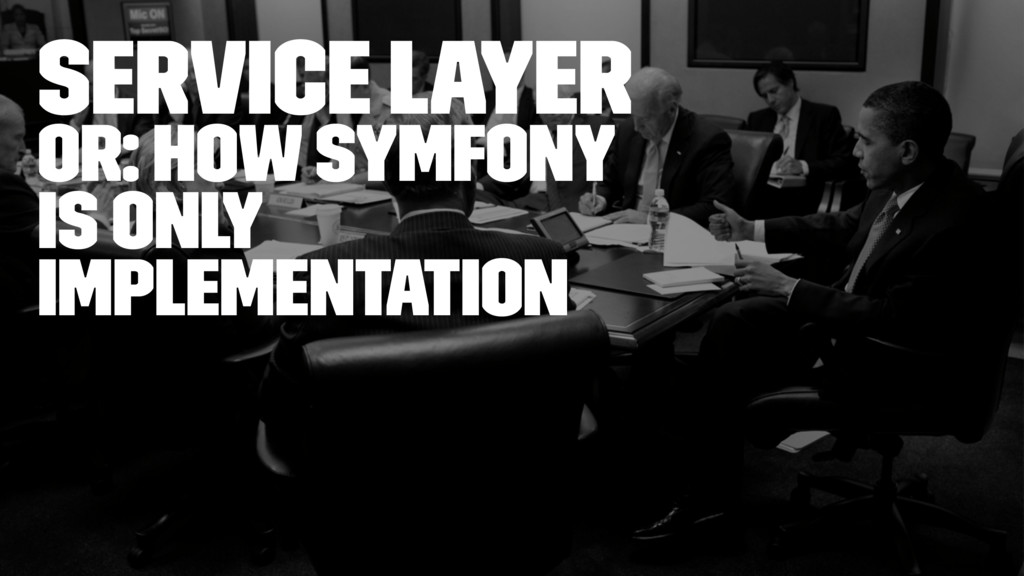 Service layer Or: How Symfony is only implement...