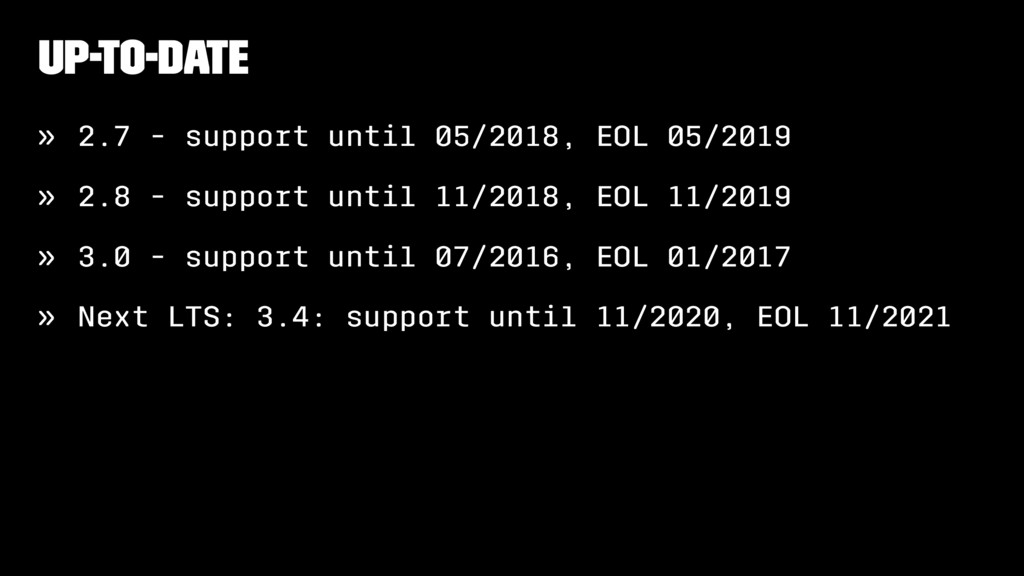 Up-to-date » 2.7 - support until 05/2018, EOL 0...
