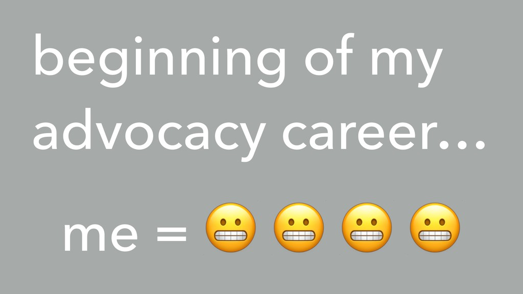 """me = """" """" """" """" beginning of my advocacy career…"""