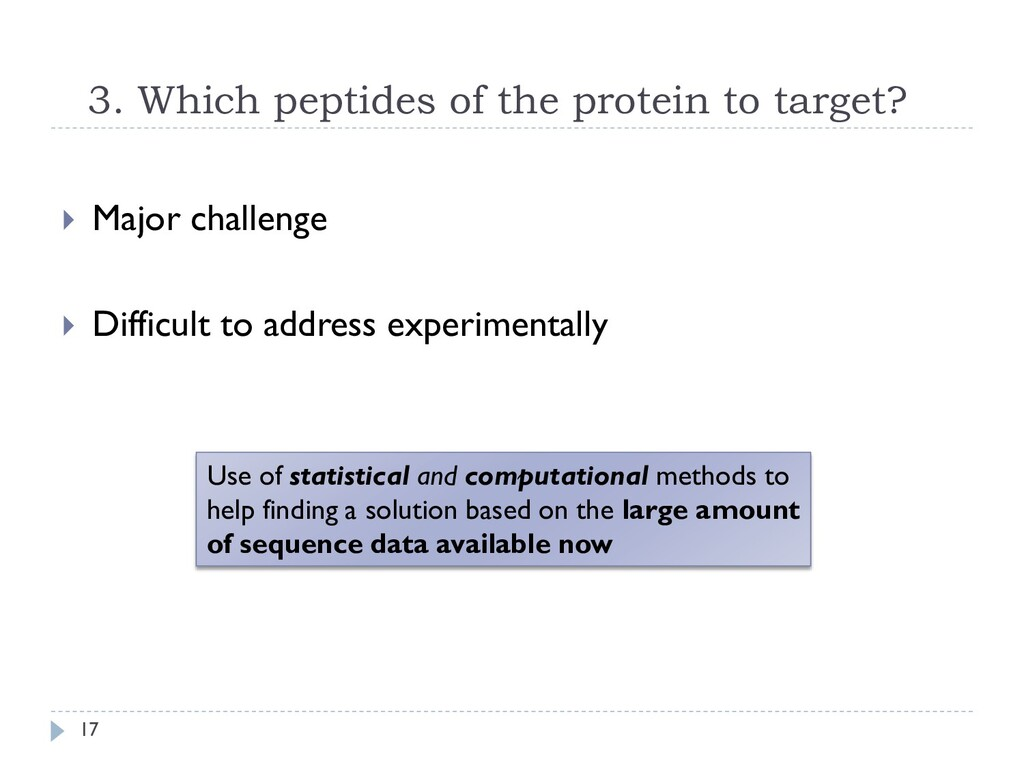 3. Which peptides of the protein to target? 17 ...