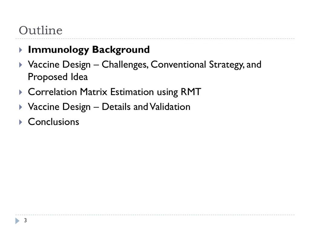 Outline 3  Immunology Background  Vaccine Des...