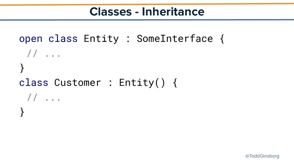 @ToddGinsberg Classes - Inheritance open class ...