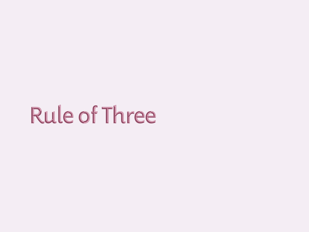 Rule of Three Rule of Three