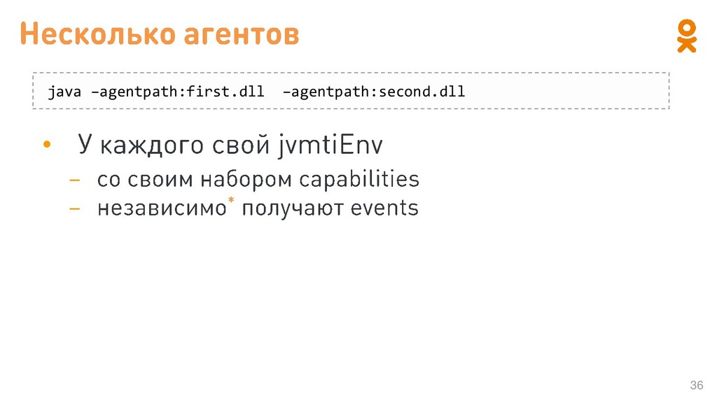 36 • java –agentpath:first.dll –agentpath:secon...